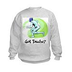 Got Touche? Kids Sweatshirt