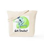 Got Touche? Tote Bag
