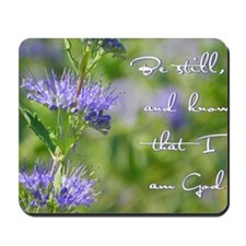 Be still Mousepad