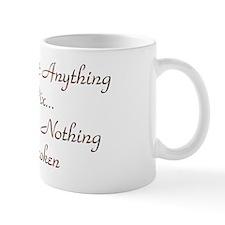 Not Anything to Fix Design #7 Mug