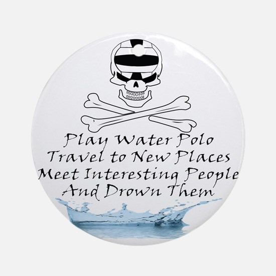 Reasons to Play Water Polo Round Ornament