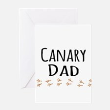 Canary Dad Greeting Cards