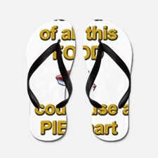 Keeping track of hte holiday pie humor  Flip Flops