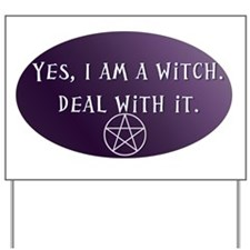 Yes, I am a Witch. Deal with it. Yard Sign