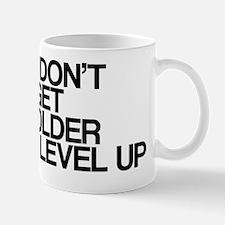 Older? I level up Mug