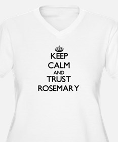 Keep Calm and trust Rosemary Plus Size T-Shirt