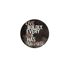Live Boldly On Purpose Mini Button