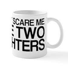 Ive Got Daughters, Funny Mug