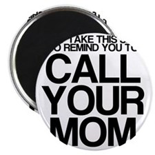 CALL YOUR MOM Magnet