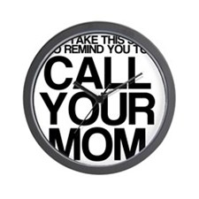 CALL YOUR MOM Wall Clock