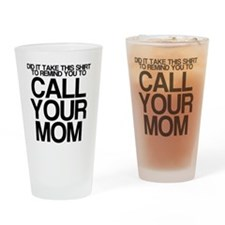 CALL YOUR MOM Drinking Glass