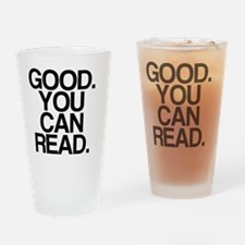 GOOD. You Can Read Drinking Glass