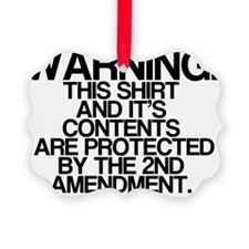 Warning, Protected By 2nd Amendme Ornament