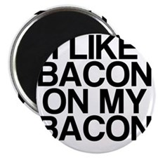 I Like Bacon on my Bacon Magnet
