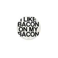 I Like Bacon on my Bacon Mini Button