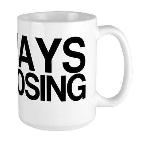 ALWAYS BE CLOSING Large Mug
