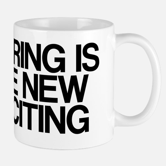 Boring Is The New Exciting Mug