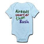 Already Smarter Than Bush Infant Bodysuit