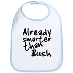 Already Smarter Than Bush Bib