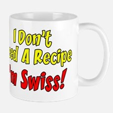 Dont Need Recipe Im Swiss Mug