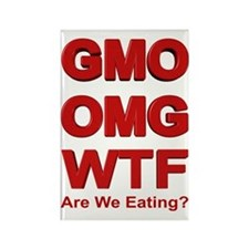 GMO OMG WTF Are We Eating? Rectangle Magnet
