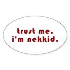 Trust Me I'm Nekkid Oval Decal