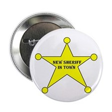 NEW SHERIFF IN TOWN FUNNY Button