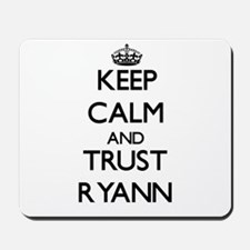 Keep Calm and trust Ryann Mousepad