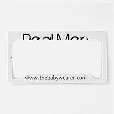 Real Men Wear Babies II License Plate Holder