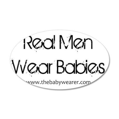 Real Men Wear Babies II 35x21 Oval Wall Decal