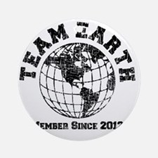 Team Earth : Member Since 2012 Round Ornament