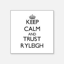Keep Calm and trust Ryleigh Sticker