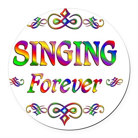 Singing Forever Round Car Magnet
