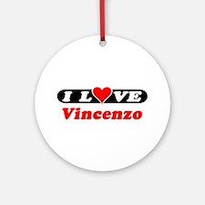 I Love Vincenzo Ornament (Round)