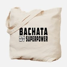 Bachata Dance is my superpower Tote Bag