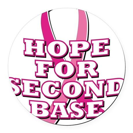Hope For 2nd Base Round Car Magnet