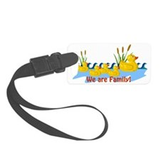 we-are-duck-family.gif Luggage Tag