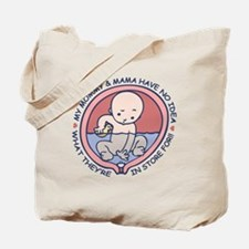 Mommy  Mama No Idea Tote Bag