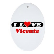 I Love Vicente Oval Ornament