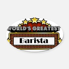 World's Greatest Barista  Oval Car Magnet