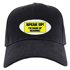 SPESAK UP - IM HARD OF HEARING! Baseball Hat