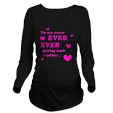Never Ever Ever Long Sleeve Maternity T-Shirt