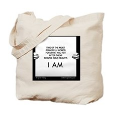 I AM: Two of the most powerfule words Tote Bag