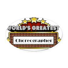 World's Greatest Choreographer  Oval Car Magnet