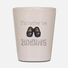 Id Rather Be Birding Birder T-Shirt Shot Glass