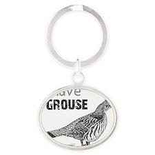 I Have A Grouse Bird T-Shirt Oval Keychain