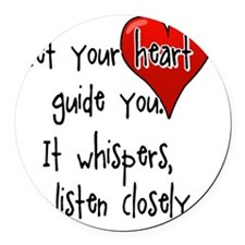 Let Your Heart Guide You Round Car Magnet