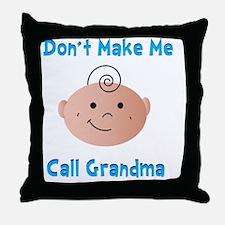 Dont Make Me Throw Pillow