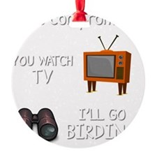 Lets Compromise: You Watch TV Ill G Ornament