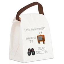 Lets Compromise: You Watch TV Ill Canvas Lunch Bag
